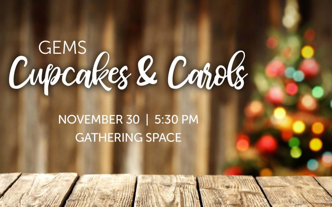 GEMS Cupcakes & Carols
