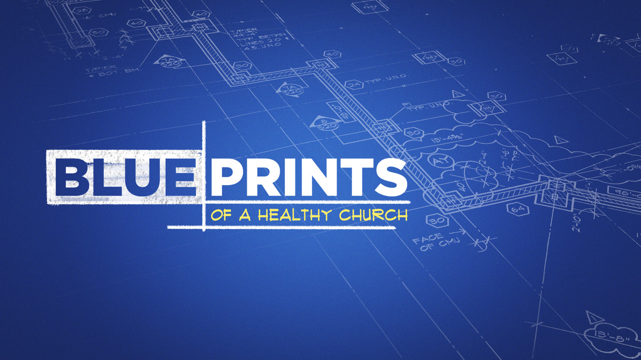 Blueprints of a Healthy Church