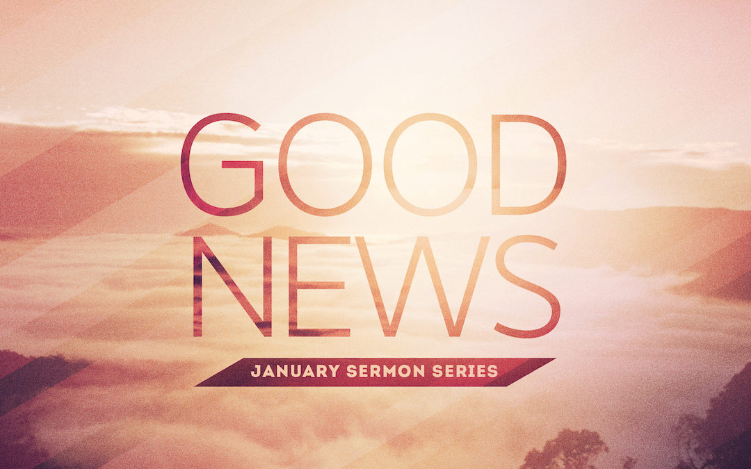 Sermon Series | Good News