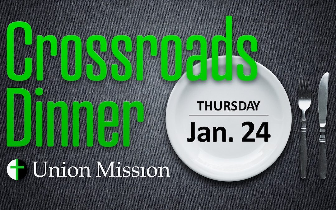 Crossroads Dinner (January 24)