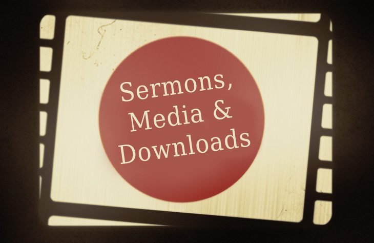 Sermons Media and Downloads