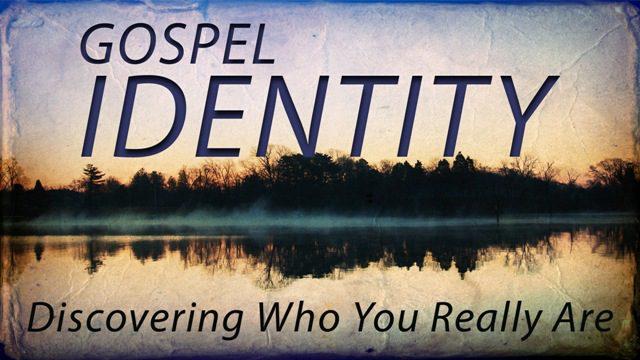 Gospel Identity