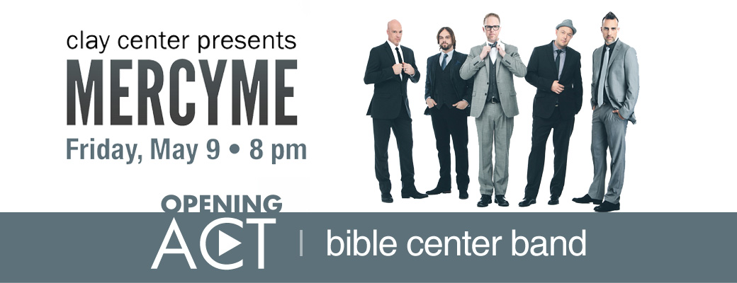 Clay Center Presents MercyMe