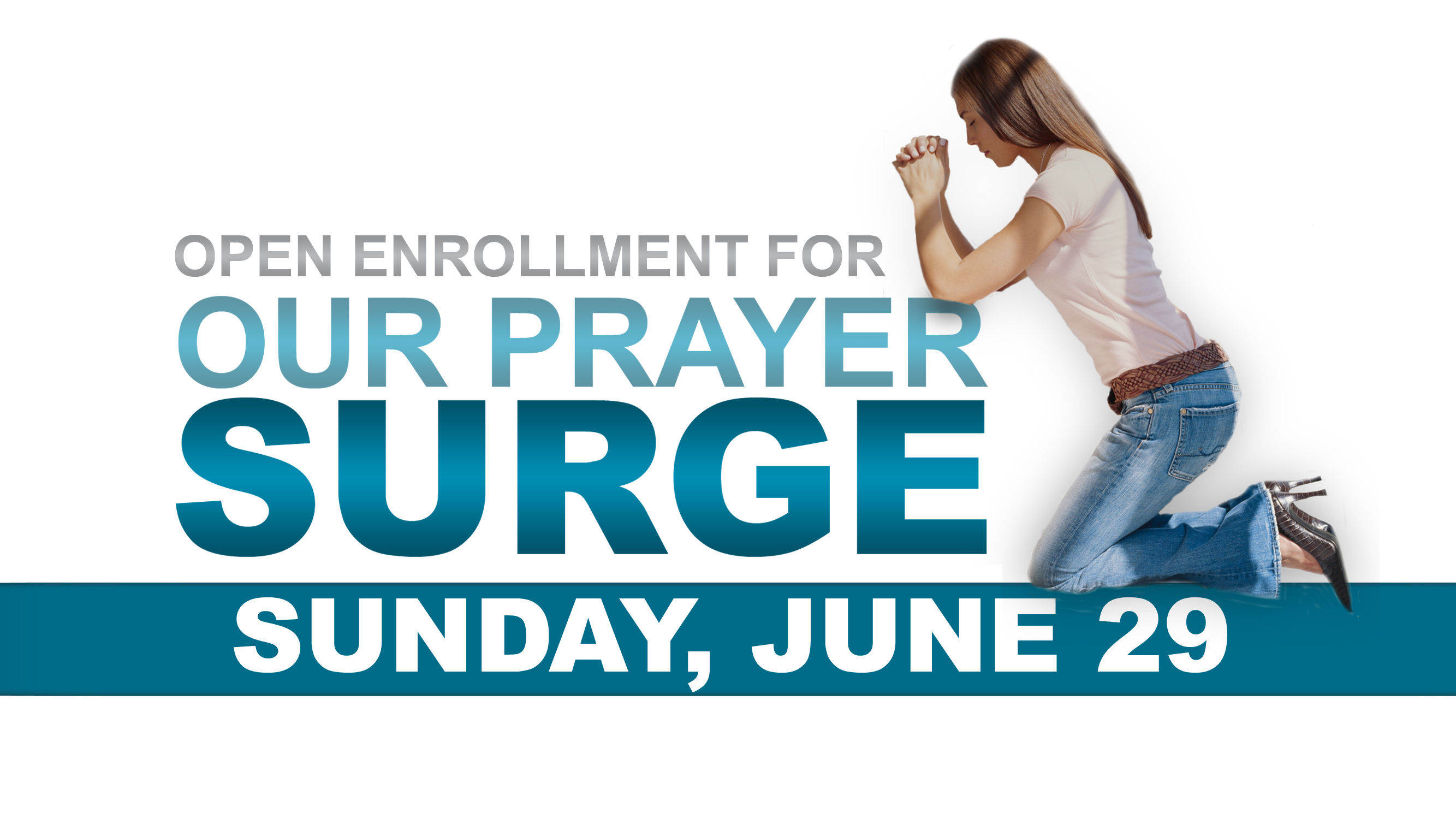 Coming Up: Prayer Surge Open Enrollment