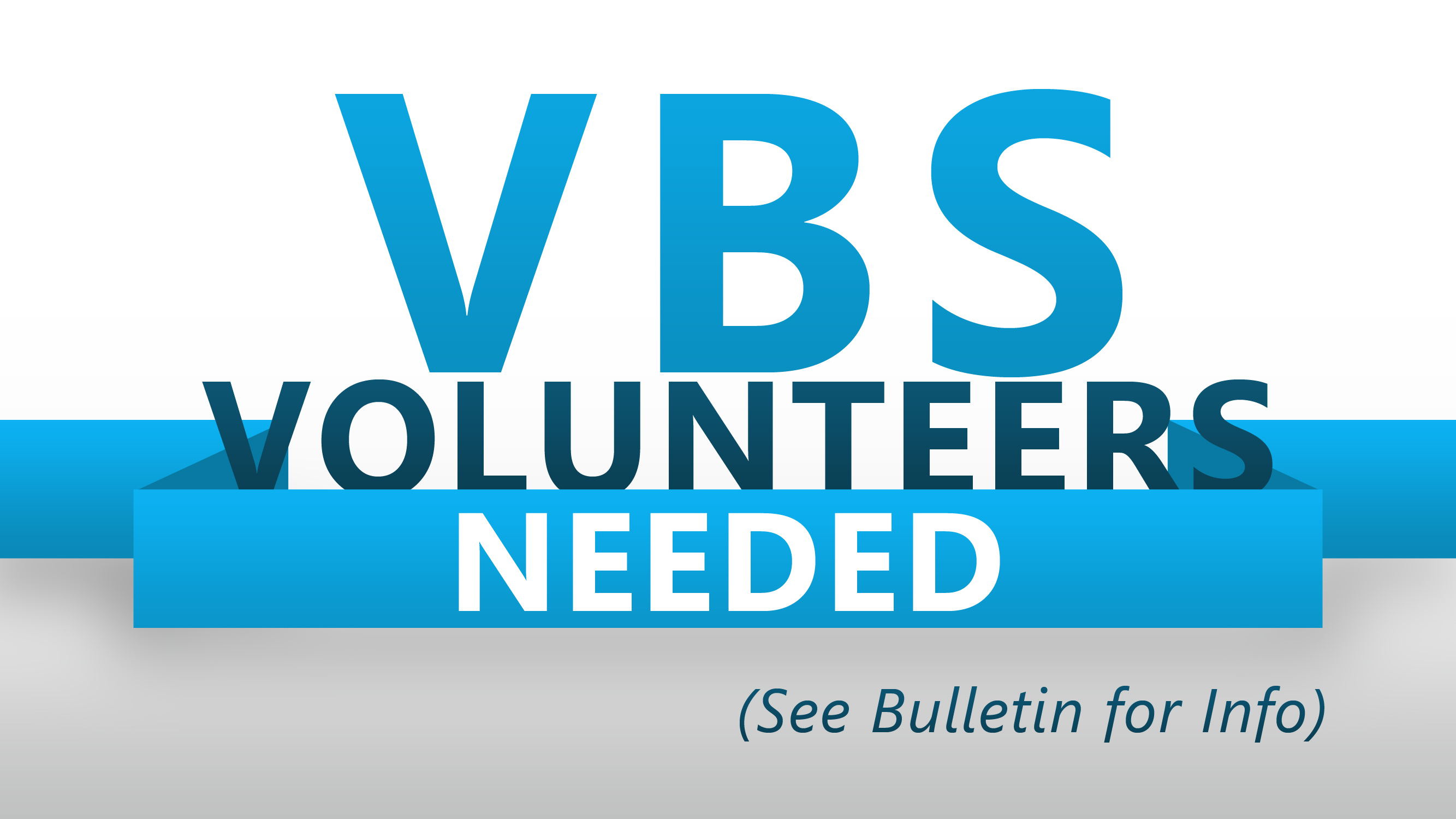 VBS: Calling all Volunteers!
