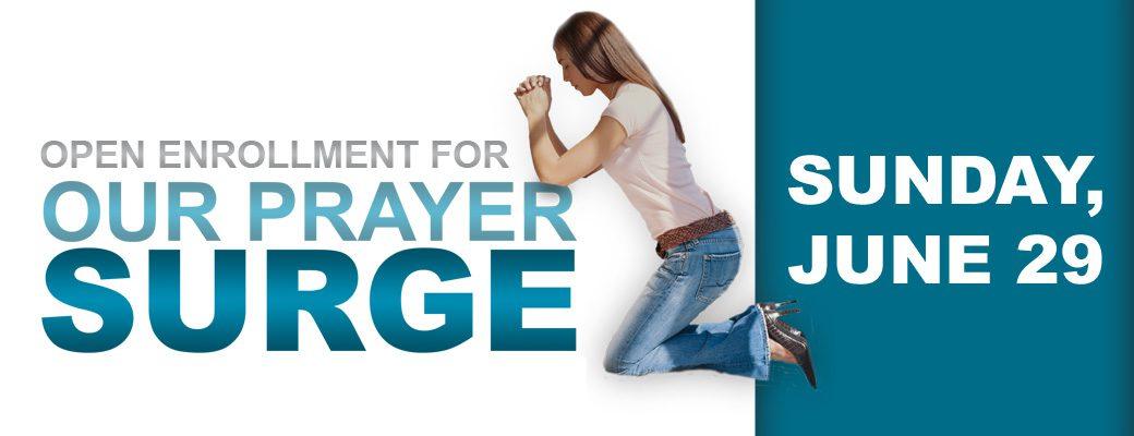 Prayer Surge Open Enrollment begins