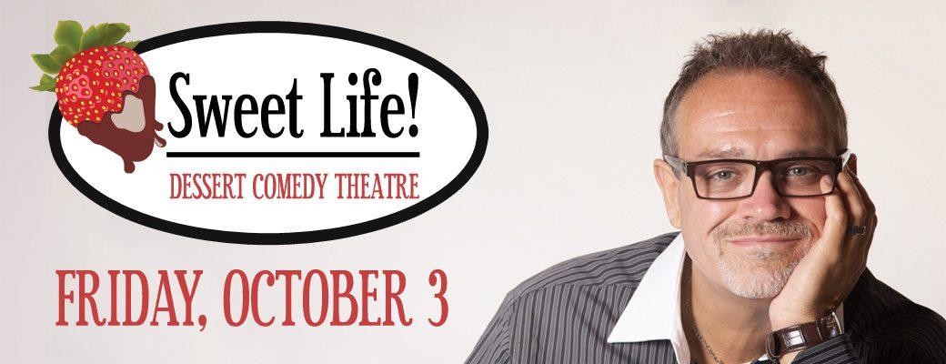 Sweet Life! Dessert Comedy Theatre