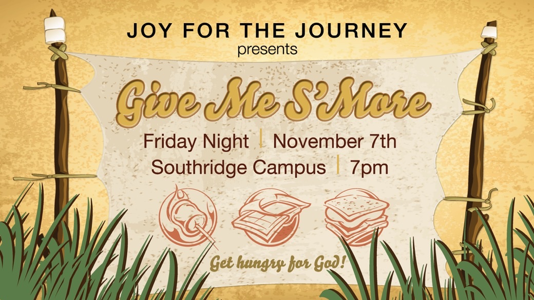 "Joy for the Journey presents ""Give Me S'more"""