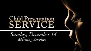 12-14-14 Child Presentation Service