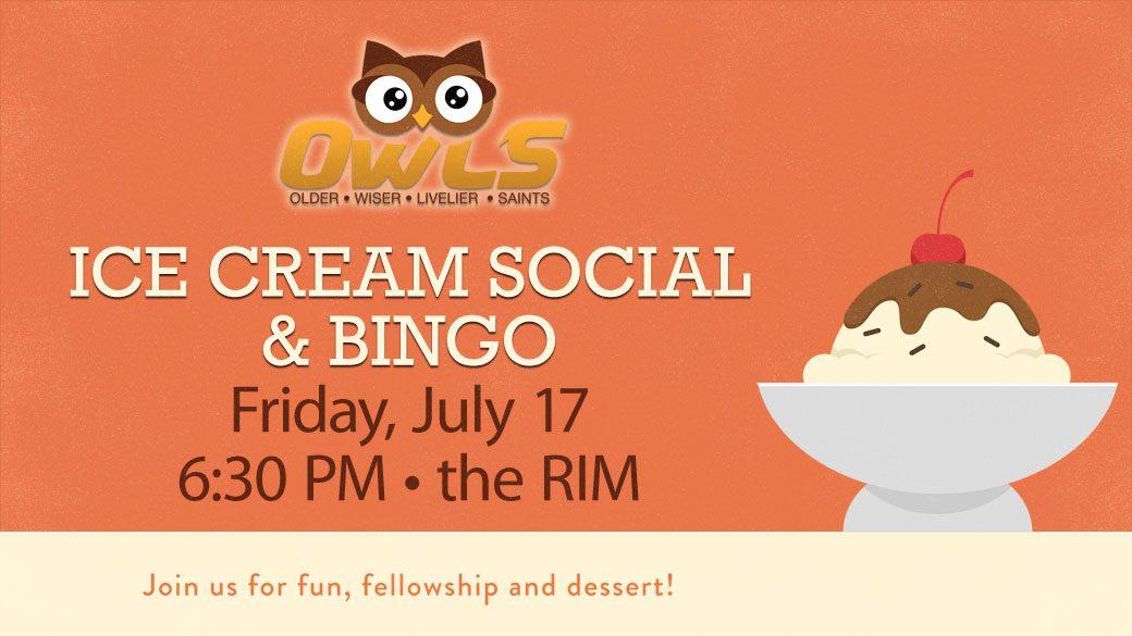 OWLS Ice Cream Social & BINGO