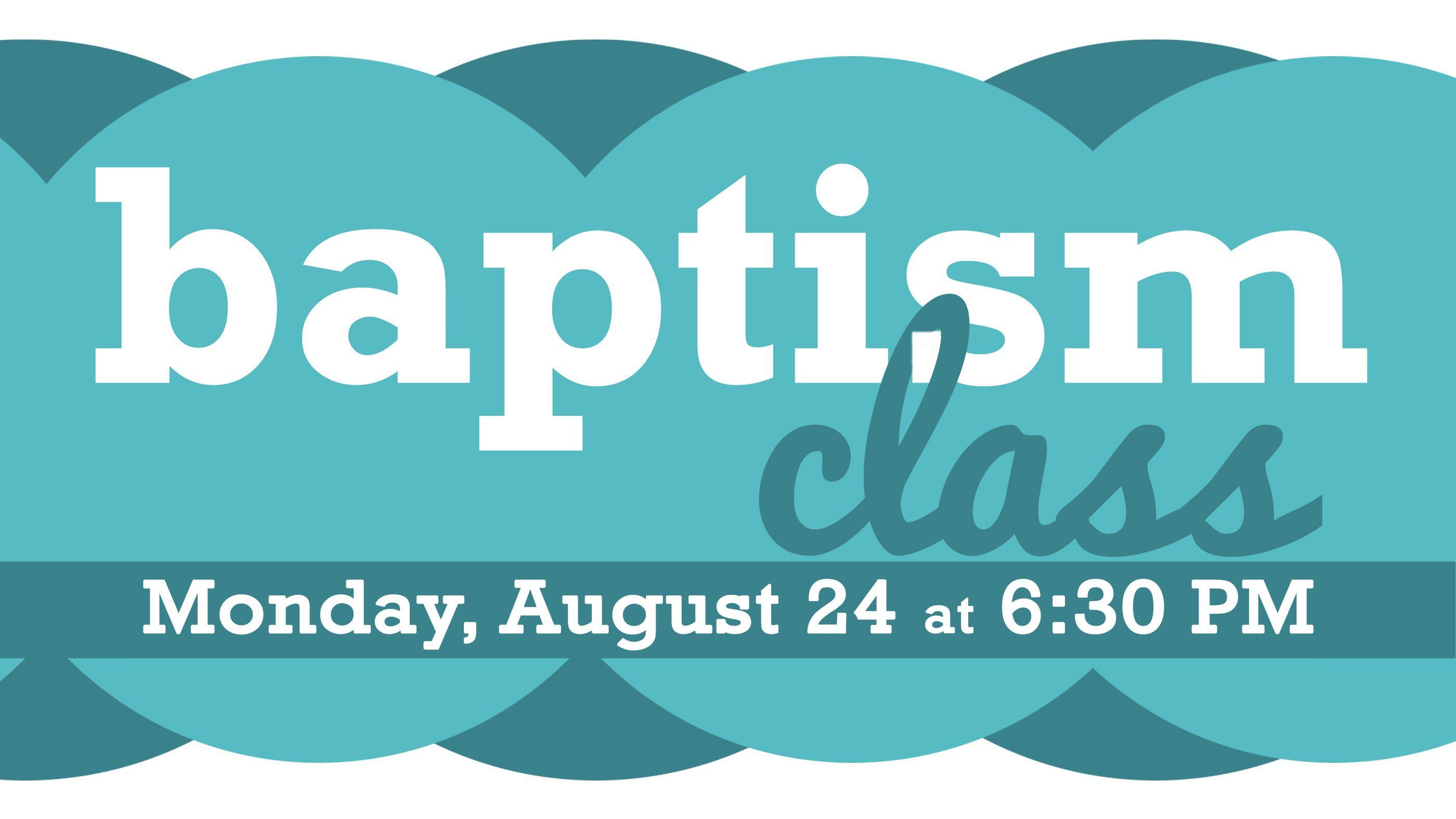 Next Baptism Service & Class