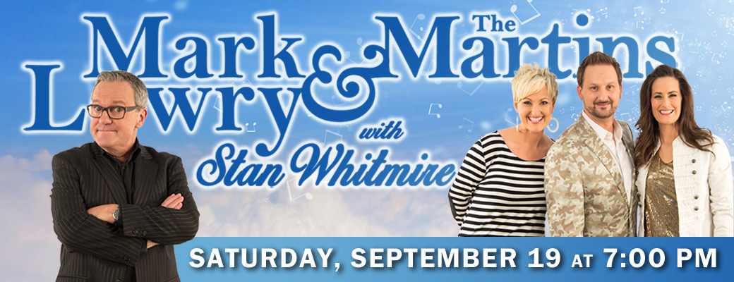 Mark Lowry & the Martins with Stan Whitmire
