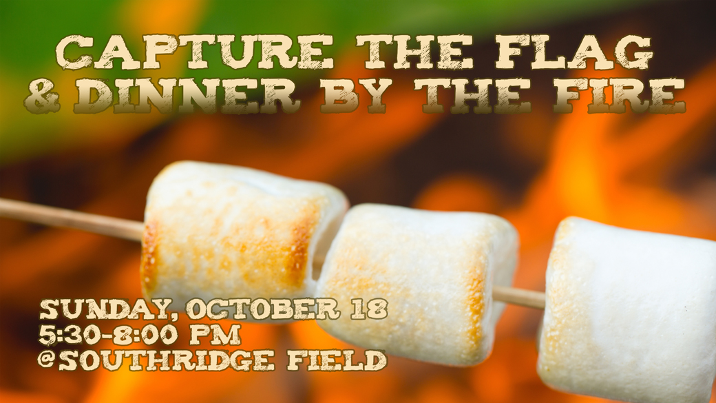 Capture the Flag & Dinner by the Fire