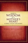 God's Wisdom for a Mother's Heart