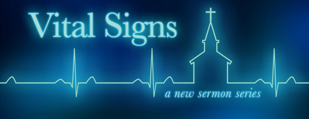 Sunday Series | Vital Signs