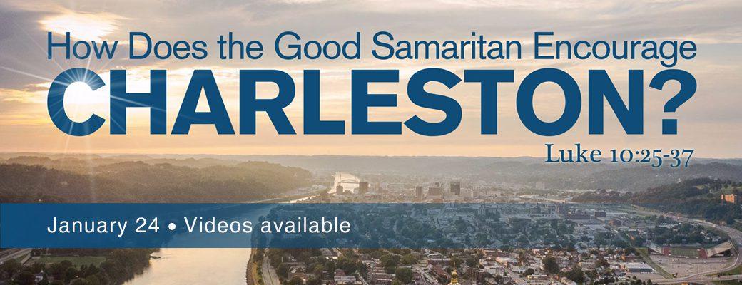 How does the good Samaritan encourage Charleston?