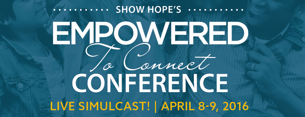 Empowered to Connect LIVE Simulcast