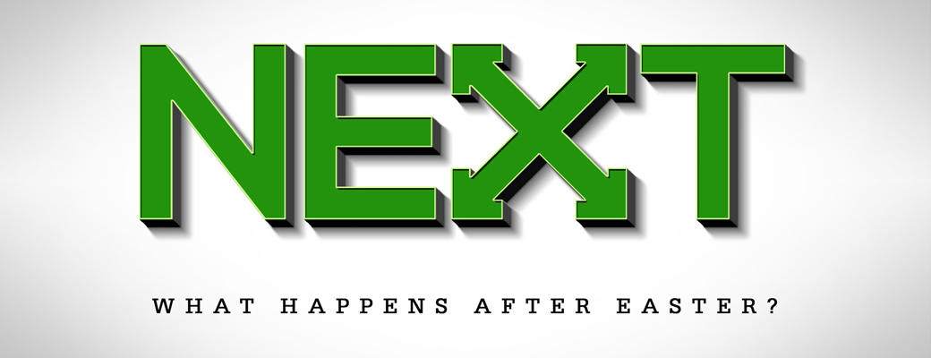 Sunday Series | Next: What Happens After Easter?