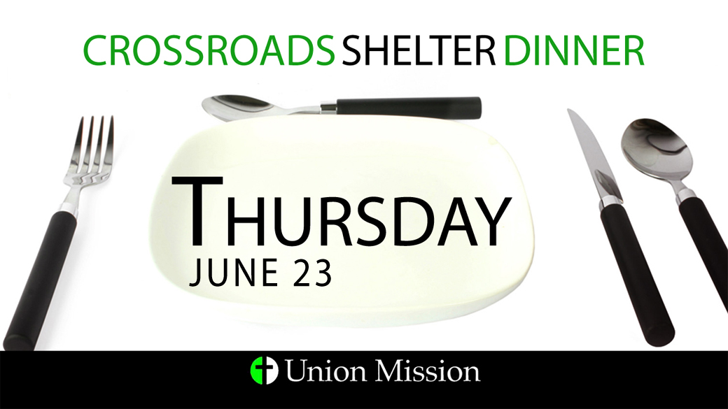 Crossroads Shelter Dinner (June 23)