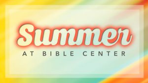16 Summer at Bible Center