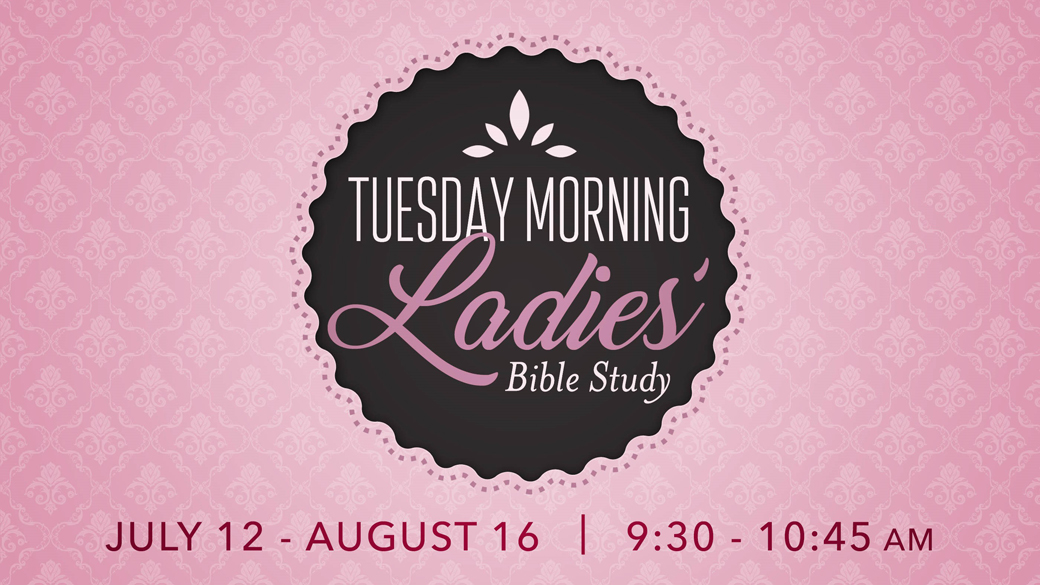 Tuesday Morning Ladies Bible Study