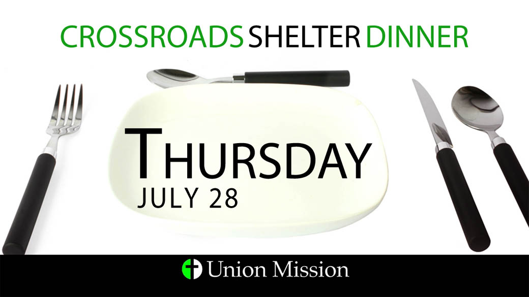 Crossroads Shelter Dinner (July 28)