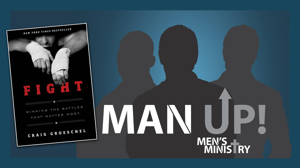 Men's Book Study – Fight: Winning the Battles that Matter Most