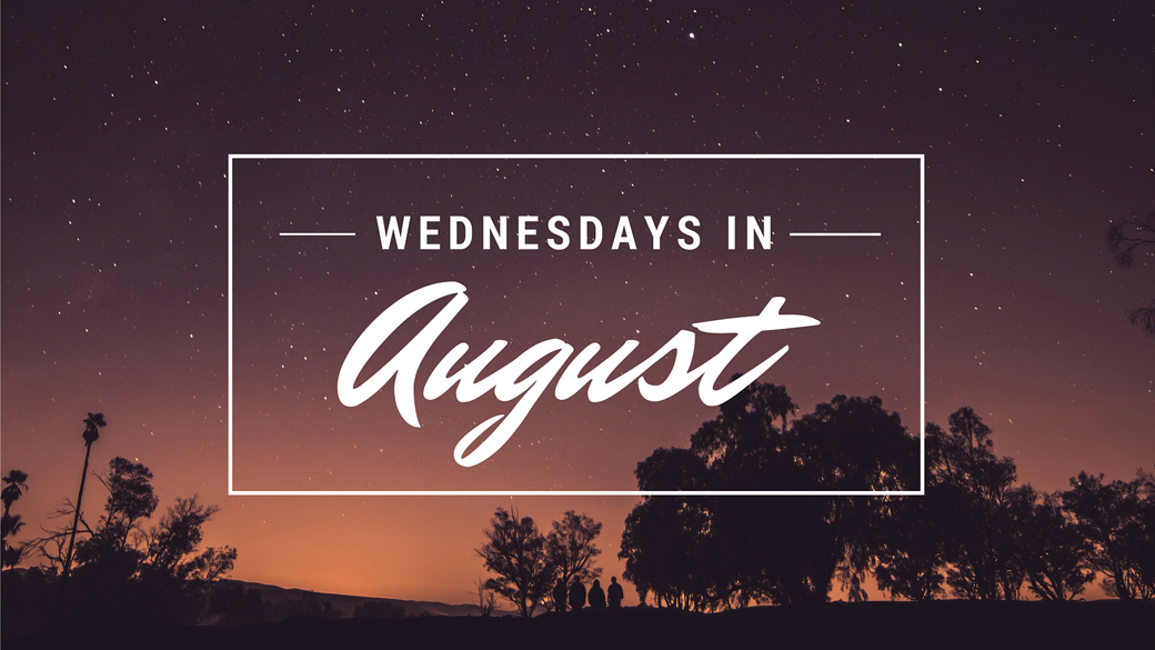 Wednesdays in August