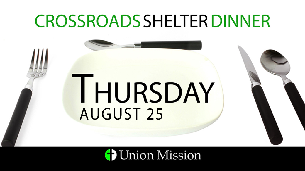 Crossroads Shelter Dinner (August 25)
