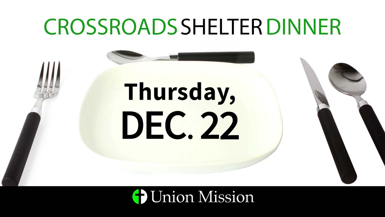 Crossroads Shelter Dinner (December 22)