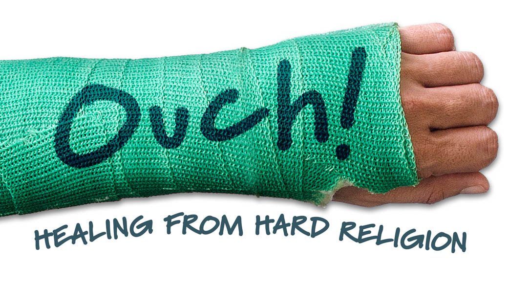 Sermon Series | Ouch! Healing from Hard Religion