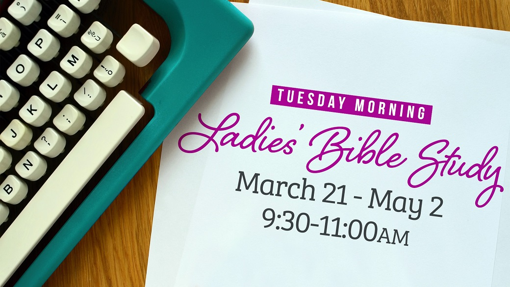 Tuesday Morning Ladies Bible Study