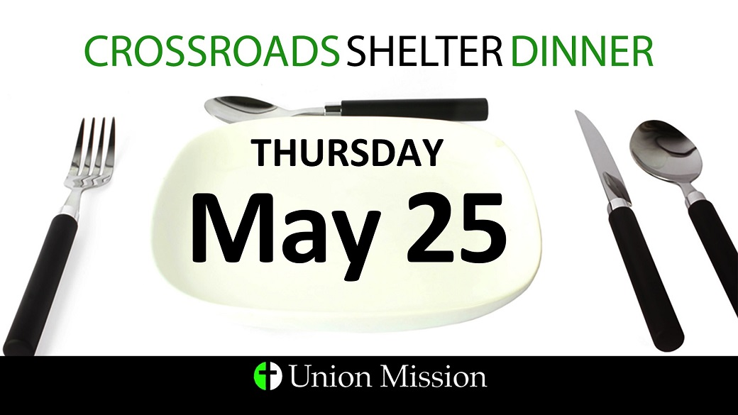 Crossroads Shelter Dinner (May 25)