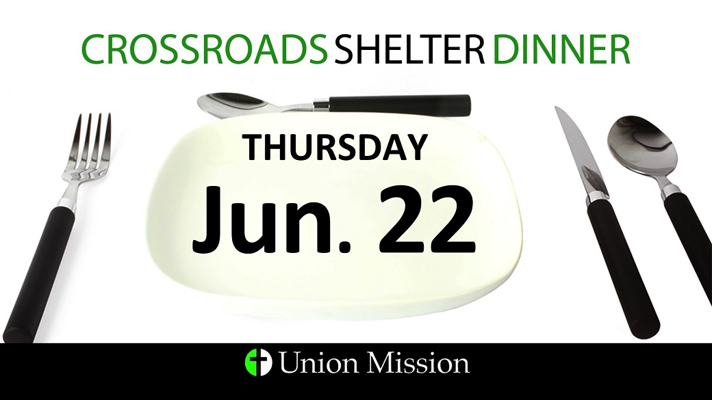 Crossroads Shelter Dinner (June 22)