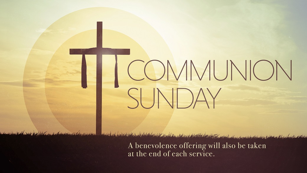 Communion Sunday (August 13)