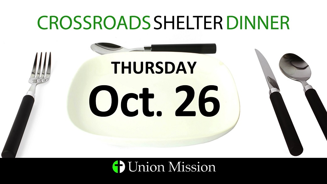 Crossroads Shelter Dinner (October 26)