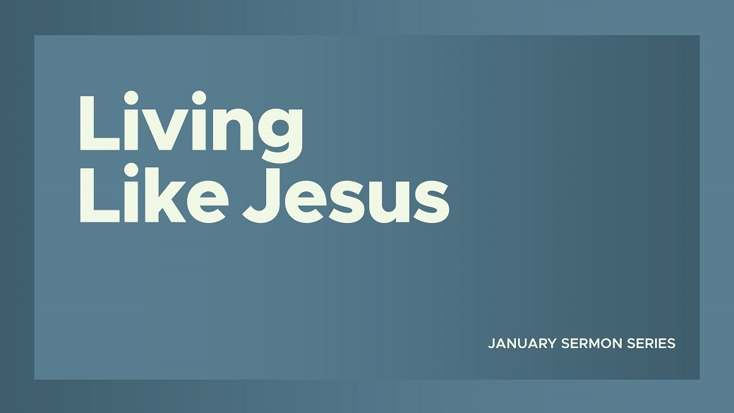 Living Like Jesus