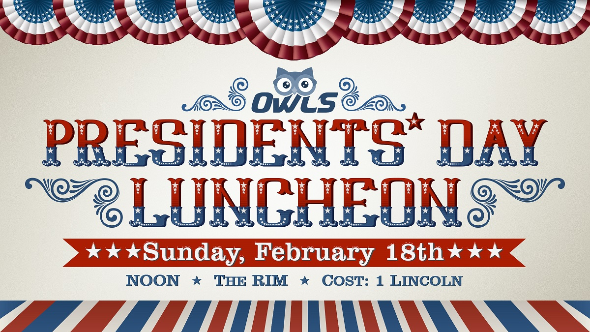 OWLS Presidents' Day Luncheon
