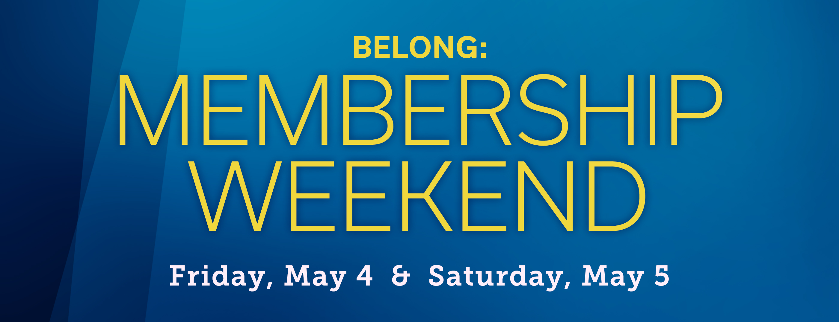 Belong: Membership Weekend