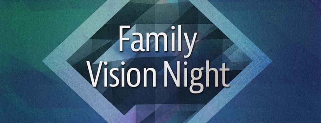 Family Vision Night (Member Meeting)
