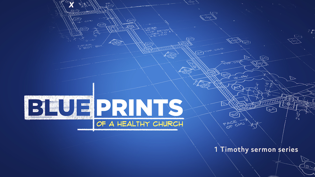 Sermon Series | Blueprints of a Healthy Church