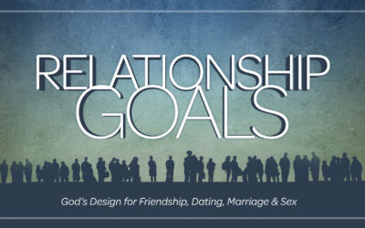 Sermon Series | Relationship Goals
