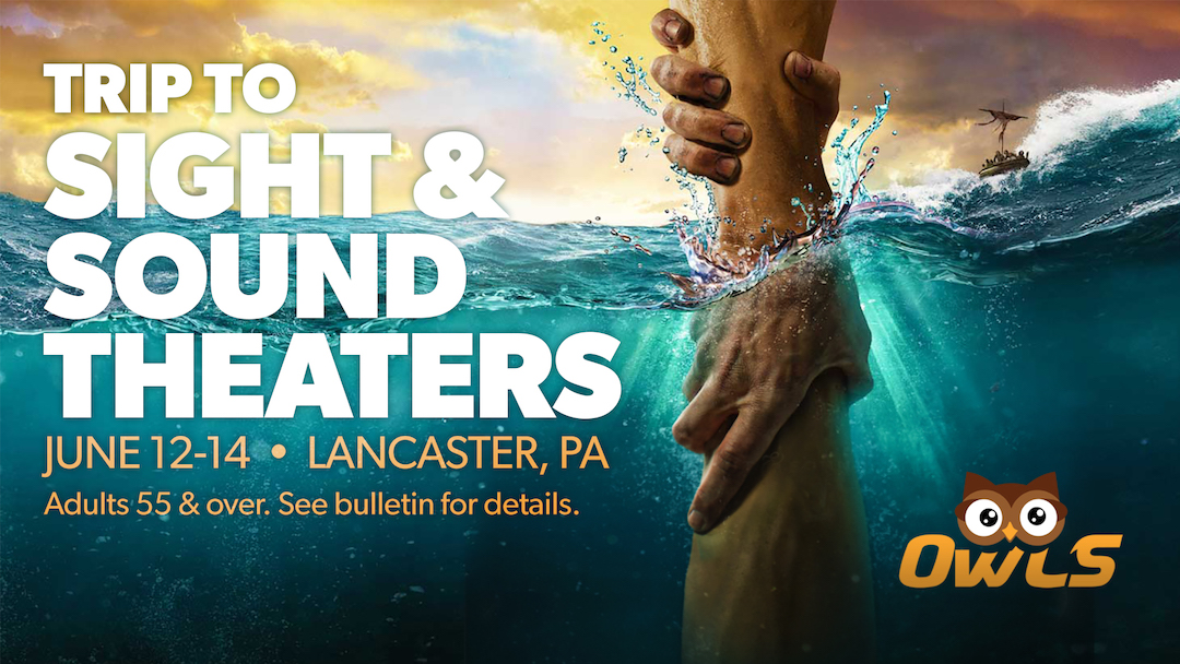 OWLS Trip to Sight & Sound Theaters (Adults 55+)