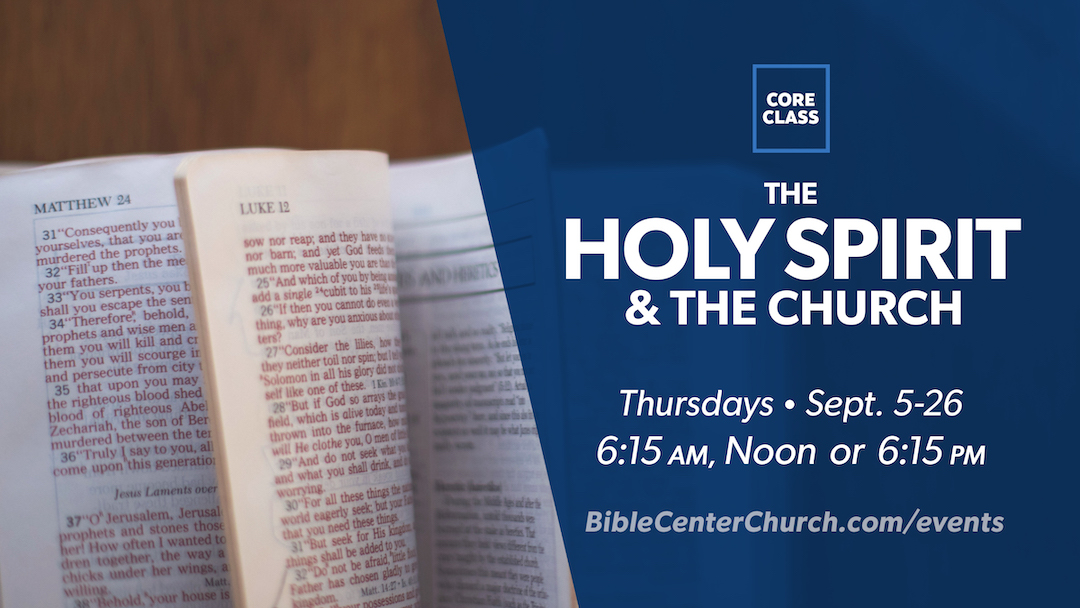 Core Class: The Holy Spirit & the Church