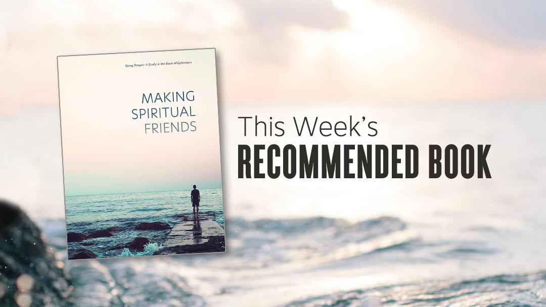Going Deeper: Making Spiritual Friends