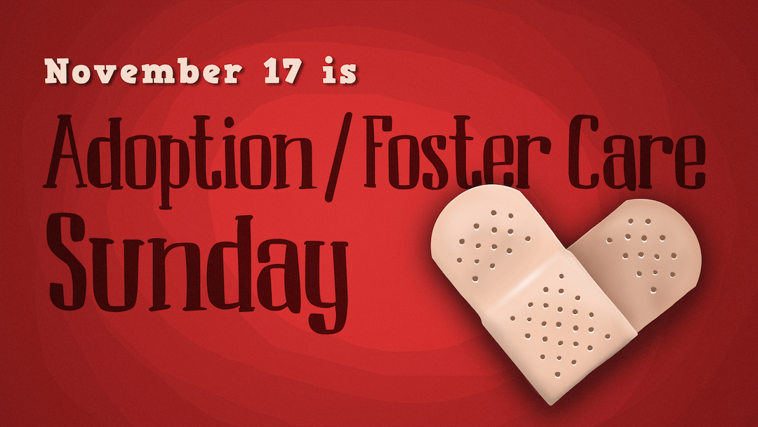 Adoption/Foster Care Sunday