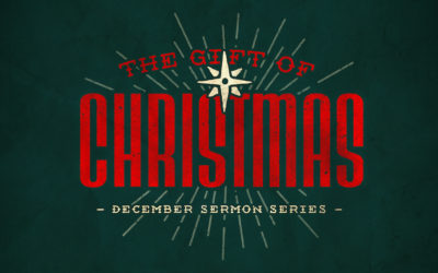 Sermon Series | The Gift of Christmas