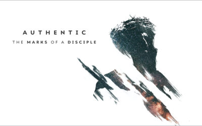 Sermon Series | Authentic: The Marks of a Disciple