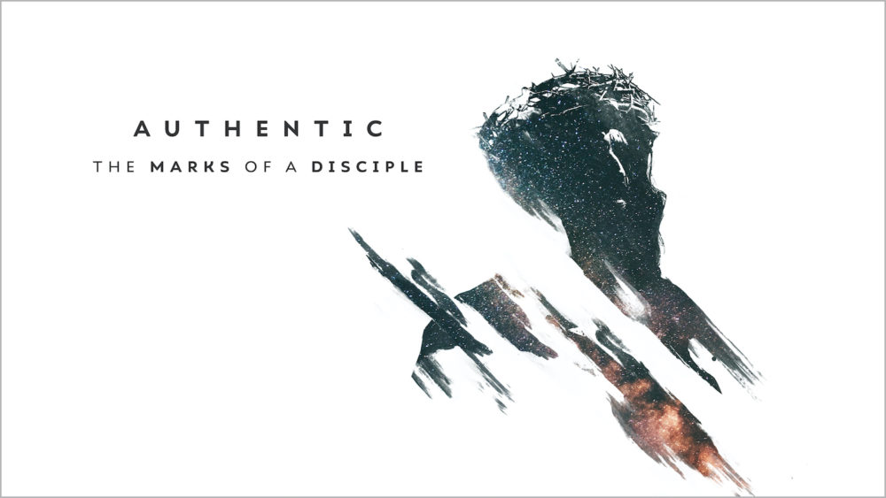 Authentic: The Marks of a Disciple