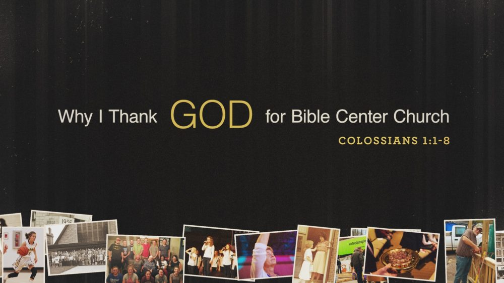 Why I Thank God for Bible Center Church Image